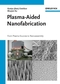 Plasma-Aided Nanofabrication: From Plasma Sources to Nanoassembly (3527406336) cover image