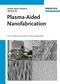 Plasma-Aided Nanofabrication: From Plasma Sources to Nanoassembly (3527406336) cover image