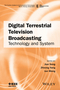 Digital Terrestrial Television Broadcasting: Technology and System (1118130537) cover image