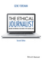 The Ethical Journalist: Making Responsible Decisions in the Digital Age, 2nd Edition (1119031737) cover image
