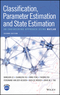 Classification, Parameter Estimation and State Estimation: An Engineering Approach Using MATLAB, 2nd Edition (1119152437) cover image