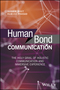 Human Bond Communication: The Holy Grail of Holistic Communication and Immersive Experience (1119341337) cover image