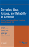 Corrosion, Wear, Fatigue, and Reliability of Ceramics, Volume 29, Issue 3 (0470344938) cover image