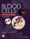 Blood Cells: A Practical Guide, 5th Edition (1118817338) cover image