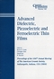 Advanced Dielectric, Piezoelectric and Ferroelectric Thin Films: Proceedings of the 106th Annual Meeting of The American Ceramic Society, Indianapolis, Indiana, USA 2004 (1574981838) cover image