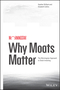 Why Moats Matter: The Morningstar Approach to Stock Investing (1118760239) cover image