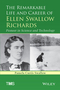 The Remarkable Life and Career of Ellen Swallow Richards: Pioneer in Science and Technology (1118923839) cover image