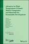 Advances in High Temperature Ceramic Matrix Composites and Materials for Sustainable Development: Ceramic Transactions Volume 263 (1119406439) cover image