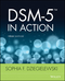 DSM-5 in Action, 3rd Edition (111813673X) cover image