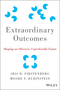 Extraordinary Outcomes: Shaping an Otherwise Unpredictable Future (111893833X) cover image
