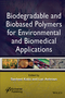 Biodegradable and Bio-based Polymers for Environmental and Biomedical Applications (111911733X) cover image