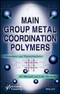 Main Group Metal Coordination Polymers: Structures and Nanostructures (111937023X) cover image