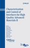 Characterization and Control of Interfaces for High Quality Advanced Materials II (0470184140) cover image
