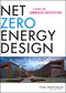 Net Zero Energy Design: A Guide for Commercial Architecture (1118018540) cover image
