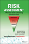 Risk Assessment: A Practical Guide to Assessing Operational Risks (1118911040) cover image