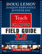Teach Like a Champion Field Guide 2.0: A Practical Resource to Make the 62 Techniques Your Own (1119254140) cover image
