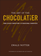 The Art of the Chocolatier: From Classic Confections to Sensational Showpieces (0470398841) cover image