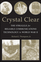 Crystal Clear: The Struggle for Reliable Communications Technology in World War II (1118104641) cover image