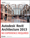Autodesk Revit Architecture 2013: No Experience Required  (1118255941) cover image