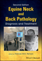 Equine Neck and Back Pathology: Diagnosis and Treatment, 2nd Edition (1118974441) cover image