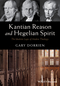 Kantian Reason and Hegelian Spirit: The Idealistic Logic of Modern Theology (1119016541) cover image
