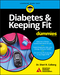 Diabetes and Keeping Fit For Dummies (1119363241) cover image