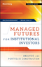 Managed Futures for Institutional Investors: Analysis and Portfolio Construction (1576603741) cover image