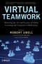 Virtual Teamwork: Mastering the Art and Practice of Online Learning and Corporate Collaboration (0470449942) cover image