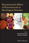 Neuroprotective Effects of Phytochemicals in Neurological Disorders (1119155142) cover image