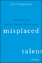 Misplaced Talent: A Guide to Better People Decisions (1119030943) cover image
