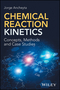 Chemical Reaction Kinetics: Concepts, Methods and Case Studies (1119226643) cover image