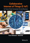 Collaborative Internet of Things (C-IoT): for Future Smart Connected Life and Business (1118913744) cover image
