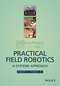 Practical Field Robotics: A Systems Approach (1118941144) cover image