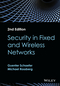Security in Fixed and Wireless Networks, 2nd Edition (1119040744) cover image