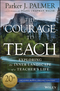 The Courage to Teach: Exploring the Inner Landscape of a Teacher's Life, 20th Anniversary Edition (1119413044) cover image