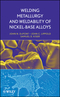 Welding Metallurgy and Weldability of Nickel-Base Alloys (0470087145) cover image