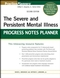 The Severe and Persistent Mental Illness Progress Notes Planner, 2nd Edition (0470180145) cover image
