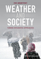 Weather and Society: Toward Integrated Approaches (0470669845) cover image