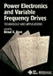 Power Electronics and Variable Frequency Drives: Technology and Applications (0780310845) cover image