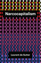 Narcocapitalism: Life in the Age of Anaesthesia (1509506845) cover image