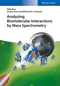 Analyzing Biomolecular Interactions by Mass Spectrometry (3527334645) cover image