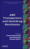 ABC Transporters and Multidrug Resistance  (0470227346) cover image