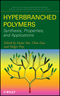 Hyperbranched Polymers: Synthesis, Properties, and Applications (0471780146) cover image