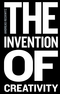 The Invention of Creativity: Modern Society and the Culture of the New (0745697046) cover image