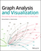 Graph Analysis and Visualization: Discovering Business Opportunity in Linked Data (1118845846) cover image