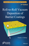 Roll-to-Roll Vacuum Deposition of Barrier Coatings, 2nd Edition (1118946146) cover image
