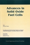 Advances in Solid Oxide Fuel Cells: A Collection of Papers Presented at the 29th International Conference on Advanced Ceramics and Composites, Jan 23-28, 2005, Cocoa Beach, FL, Volume 26, Issue 4 (1574982346) cover image
