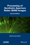 Processing of Synthetic Aperture Radar (SAR) Images, 2nd Edition (1848217846) cover image