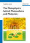 The Photophysics behind Photovoltaics and Photonics (3527410546) cover image