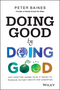 Doing Good By Doing Good: Why Creating Shared Value is the Key to Powering Business Growth and Innovation (0730314847) cover image